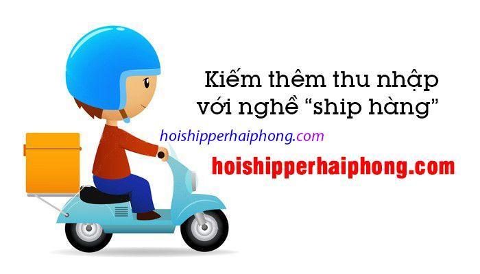 Nghề shipper tại Hải Phòng- nghề làm thêm hot cho các bạn trẻ hiện nay