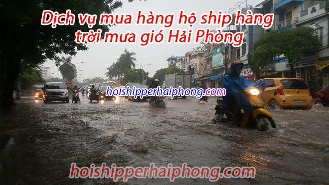 Dịch vụ mua hàng hộ ship hàng trời mưa gió Hải Phòng